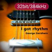 [Hi-Fi] I got rhythm(32Bit)